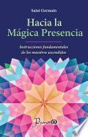 Hacia la mágica presencia