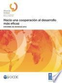 Hacia una cooperación al desarrollo más eficaz Informe de Avance 2016