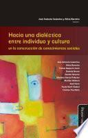 Hacia una dialéctica entre individuo y cultura en la construcción de conocimientos sociales