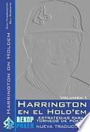 Harrington en el Hold'em. Volumen I.