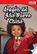 Haz un dragón del Año Nuevo Chino
