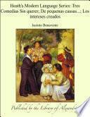 Heath's Modern Language Series: Tres Comedias Sin querer; De pequenas causas...; Los intereses creados
