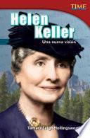 Helen Keller: Una nueva visión