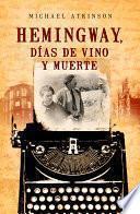 Hemingway, días de vino y muerte