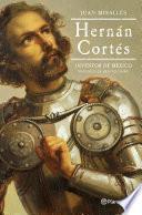 Hernán Cortés: Inventor de México