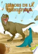 Héroes en la prehistoria