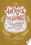 Héroes y heroínas de la peruanidad Vol. 2 101-200