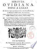Heroyda ovidiana, Dido a Eneas, cor parafrasis española y morales reparos, ilustrada por Sebastian de Alvarado y Alvear..