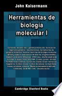 Herramientas de biología molecular I
