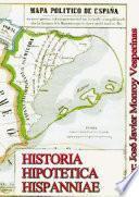 Hhh: Historia Hipotetica Hispanniae