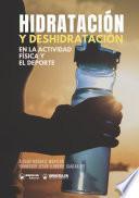 Hidratación y deshidratación en la Actividad Física y el Deporte