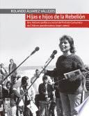 Hijas e hijos de la Rebelión. Una historia política y social del Partido Comunista de Chile en postdictadura (1990-2000)