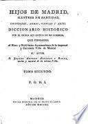 Hijos de Madrid, ilustres en santidad, dignidades, armas, ciencias y artes