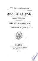 Hijos ilustres de Santander: Juan de la Cosa, piloto (compañero de Cristóbal Colon)