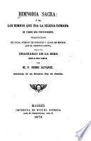 Himnodia sacra ó sea Los himnos que usa la iglesia romana en todas sus festividades