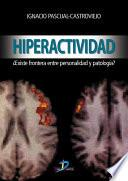 Hiperactividad.
