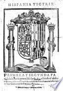 Hispania victrix. Primera y secunda parte de la historia general de las Indias con todo el descubrimiento, y cosas notables que han acaecido dend que se ganaron hasta el anno de 1551. Con la conquista de Mexico, y de la nueua España