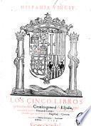 Hispania vincit. Los cinco libros primeros dela Cronica general de Espana , que recopila el maestro Florian do Campo ...