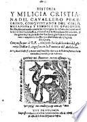 Histoira y milicia cristiana del cavallero peregrino, conquistador del cielo (etc.)