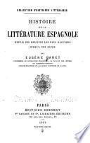 Histoire de la littérature espagnole depuis ses origines les plus reculées jusqu'à nos jours