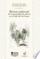 Historia ambiental de la agroindustria cañera en el valle del río Cauca