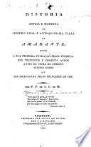 Historia antiga e moderna da sempre leal e antiquissima villa de Amarante, desde a sua premeira fundação ...