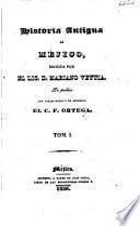 Historia antigua de Méjico escrita por el lic. d. Mariano Veytia