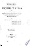 Historia antigua y de la conquista de México: 1.pte. La civilisación [cont'd] ; Calendarios ; Geografia [etc.] 2.pte. El hombre prehistórico en México. 3.pte. Historia antigua