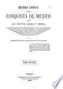 Historia antigua y de la conquista de México: 3.pte. Historia antigua [cont'd