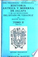 Historia antigua y moderna de Jalapa y de las revoluciones del Estado de Veracruz