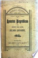 Historia artística y apuntes biográficos del eminente tenor español, Julian Gayarre