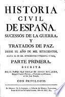 Historia Civil De Espana, Sucessos De La Guerra, Y Tratados De Paz, Desde El Ano De Mil Setecientos, Hasta El De Mil Setecientos Y Treinta Y Tres