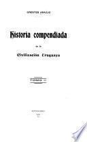 Historia compendiada de la civilización uruguaya ...