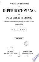 Historia contemporánea del Imperio Otomano ó sea de la Guerra de Oriente, desde la entrada del príncipe de Menschikoff hasta el desenlace de la cuestión turco-rusa, 2