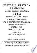 Historia critica de España, y de la cultura española: España arabe. 1793-95