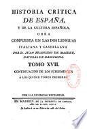 Historia critica de Espana, y de la cultura española, obra compuesta y publicada en italiano por D. Juan Francisco de Masdeu, natural de Barcelona