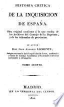 Historia critica de la Inquisicion de Espana ...