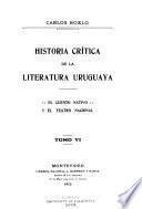 Historia crítica de la literatura uruguaya ...: 1885-1898. El cuento nativo y el teatro nacional