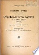 Historia crítica de los hombres del republicanismo catalán en la última década (1905-1914).