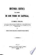 Historia critica del reinado de Don Pedro de Castilla