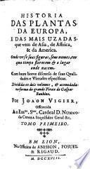 Historia Das Plantas Da Europa, E Das Mais Uzadas que vem de Asia, de Affrica & da America