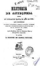 Historia de Antequera desde su fundación hasta el año 1800