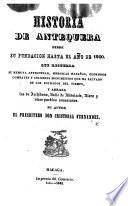Historia de Antequera desde su fundacion hasta el año de 1800, etc