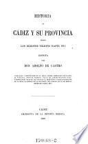 Historia de Cádiz y su provincia desde los remotos tiempos hasta 1814