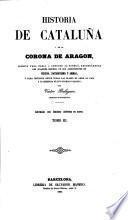 Historia de Cataluña y de la Corona de Aragon, etc