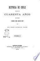 Historia de Chile durante los cuarenta años trascurridos desde 1831 hasta 1871 por Ramón Sotomayor Valdés