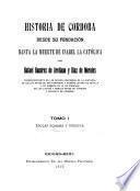 Historia de Córdoba desde su fundación hasta la muerte de Isabel la Católica