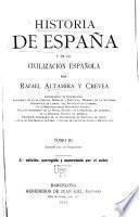 Historia de España y de la civilización española: Edad moderna: Primera epoca. La casa de Austria. Hegemonia poli︠tica de Espan̋a y decadencia. 1906