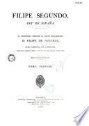 Historia de Felipe segundo, rey de España