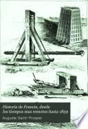 Historia de Francia, desde los tiempos mas remotos hasta 1839: (1840. 606 p., 16 h. lám.)